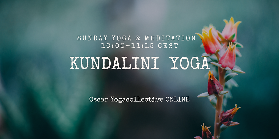 10:00-11:15 CEST Sundays Yoga Kundalini & Meditation.