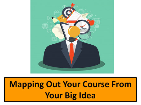 Mapping Out Your Course  From the Big Idea