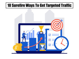 10 Surefire Ways To Get Targeted Traffic