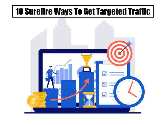 10 Surefire Ways To Get Targeted Traffic