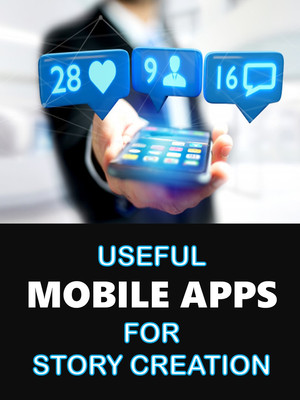 Useful Mobile Apps For Story Creation