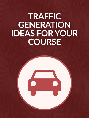Traffic Generation Ideas For Your Course