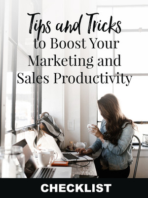 Tips To Boost Your Marketing and Sales Productivity CHECKLIST