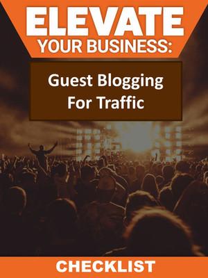 Guest Blogging For Traffic Checklist