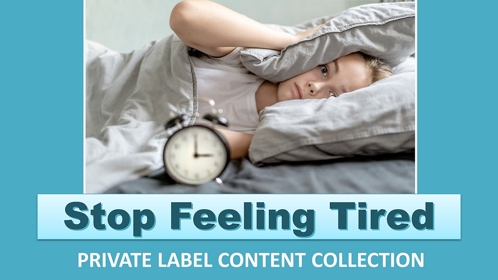 Stop Feeling Tired PLR Product Pack