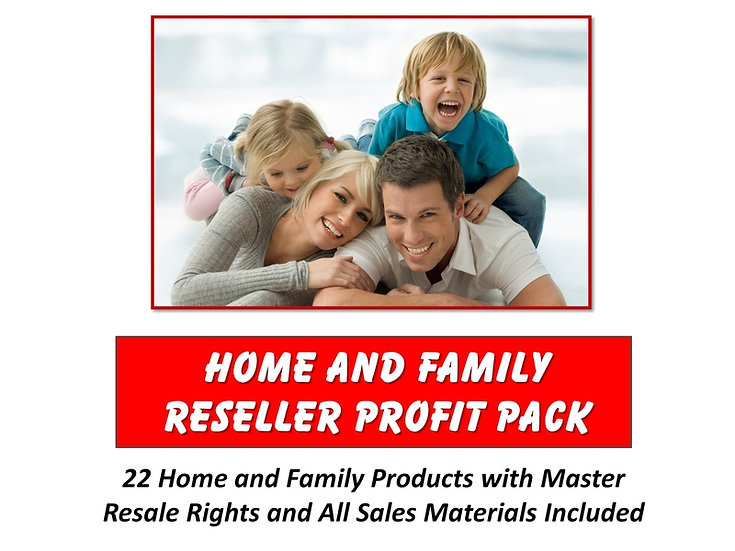 Home and Family Reseller Profit Pack