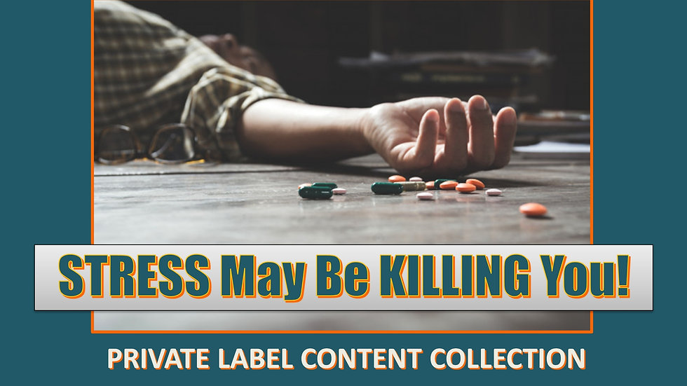 Stress May Be Killing You PLR Product Pack