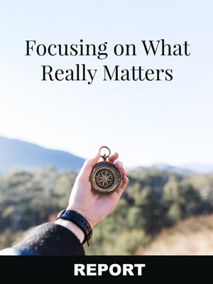 Focusing On What Really Matters REPORT