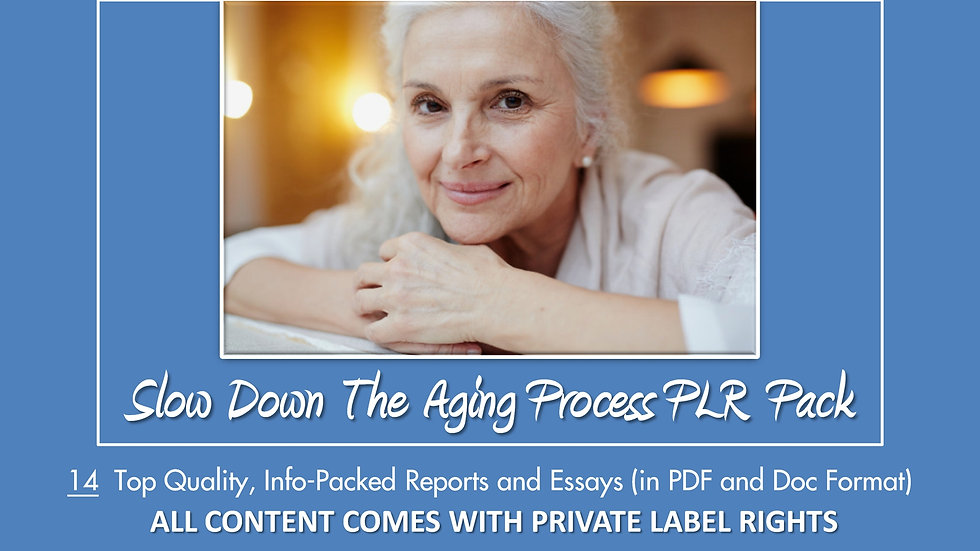Slow Down The Aging Process PLR Content Pack