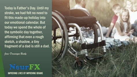 Today is Father's Day. Until my stroke, we had felt no need to fit this made-up holiday into our emotional calendar