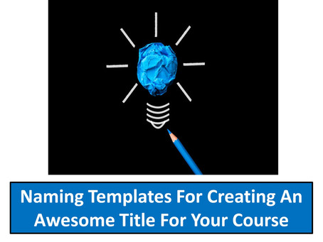 Naming Templates For Creating an Awesome Title For Your Course