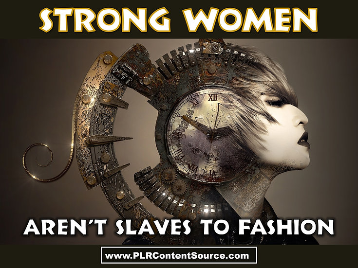 Strong Women Aren't Slaves To Fashion Photo Art Quotes