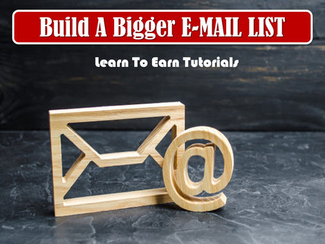 Build A Bigger Email List Learn To Earn Tutorials