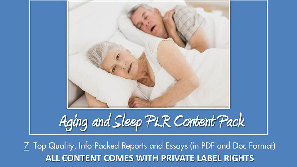 Aging and Sleep PLR Content Pack