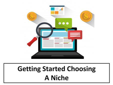 Getting Started Choosing a Niche