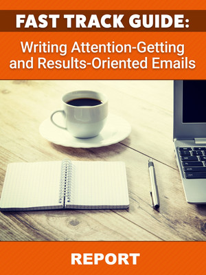 Writing Attention Getting and Results Oriented Emails REPORT