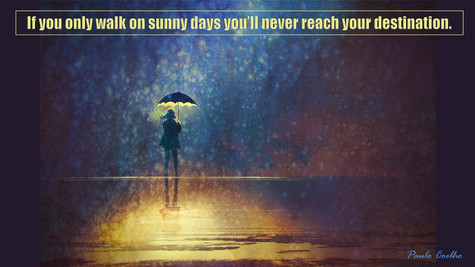 If you only walk on sunny days