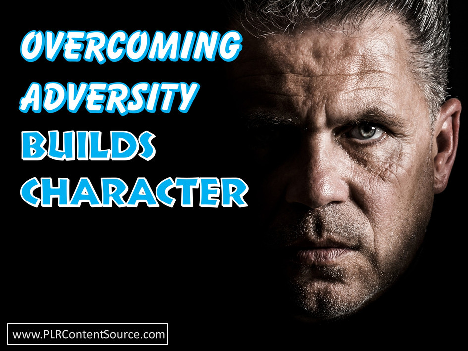 Overcoming Adversity Builds Character Photo Quotes