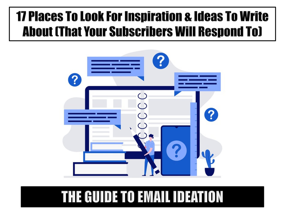 The Guide to Ideation:  17 Places To Look For Inspiration And Ideas To Write About