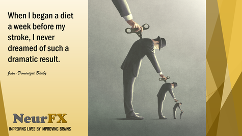 When I began a diet a week before my stroke, I never dreamed of such a dramatic result