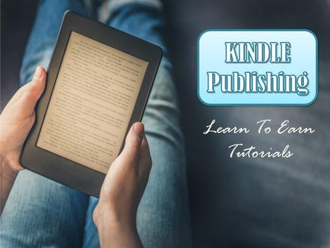Kindle Publishing Free Learn To Earn Tutorials