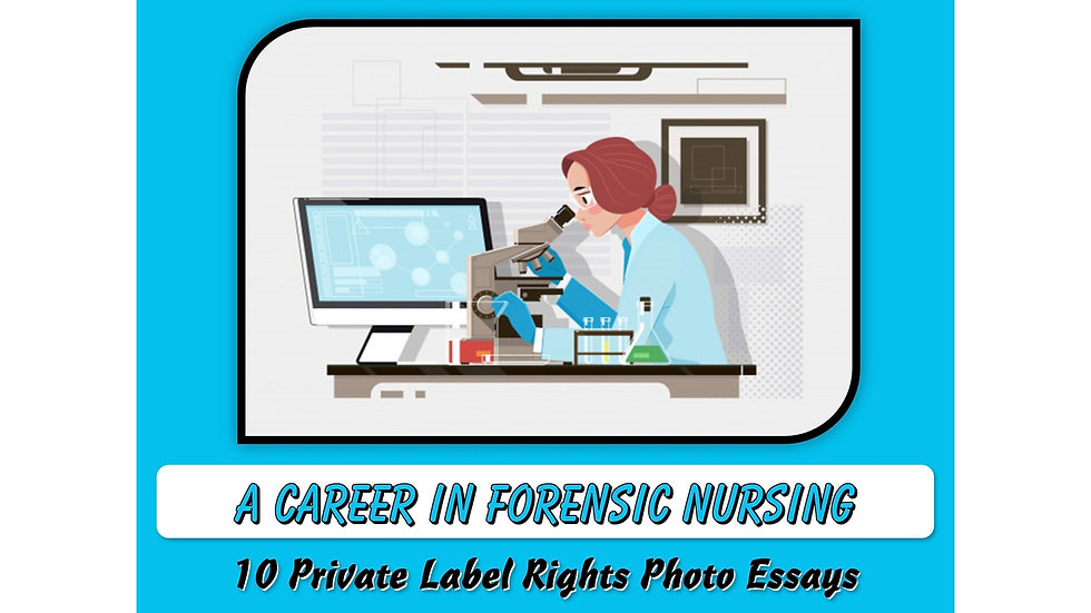 A Career In Forensic Nursing Private Label Content Pack