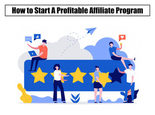 How to Start A Profitable Affiliate Program