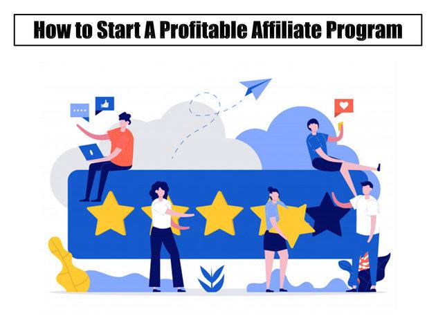 How to Start A Profitable Affiliate Program