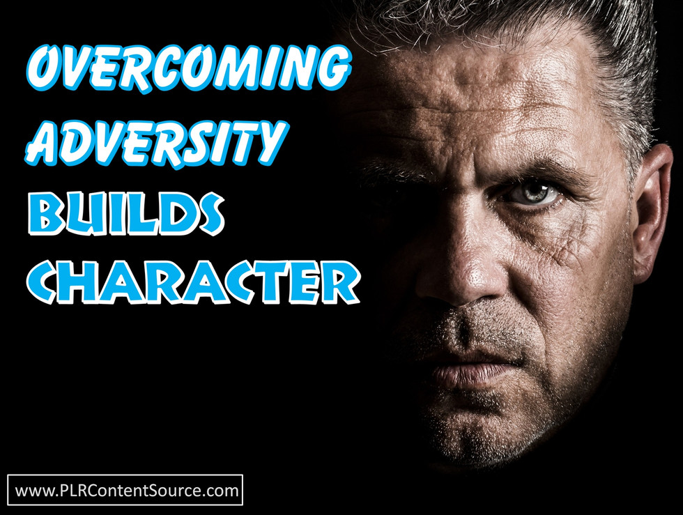 Overcoming Adversity Builds Character Art Quotes