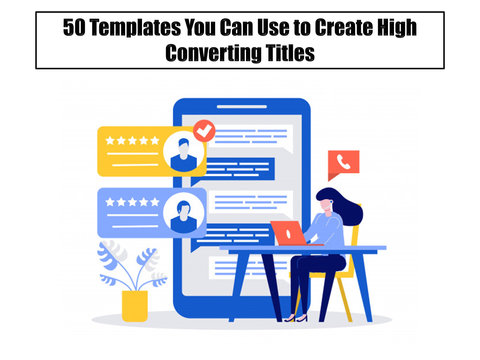 50 Templates You Can Use to Create High-Converting Titles