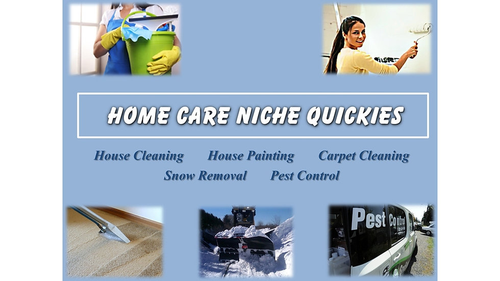 Home Care Niche Quickies