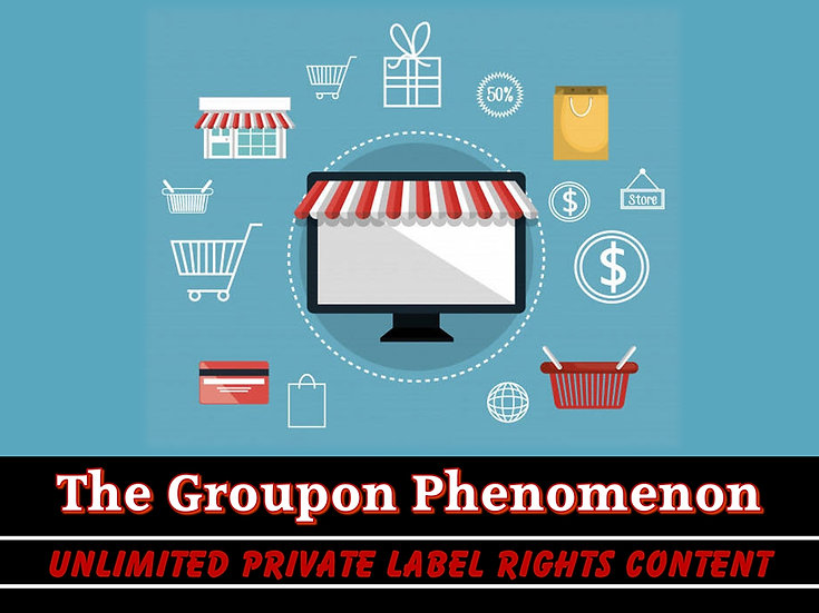 The Groupon Phenomenon Unlimited PLR Pack