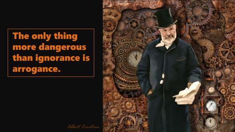 Ignorance Is More Dangerous Than Arrogance