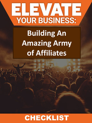 Building An Amazing Army of Affiliates