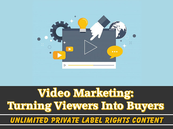 Video Marketing: Turning Viewers Into Buyers Unlimited PLR Pack