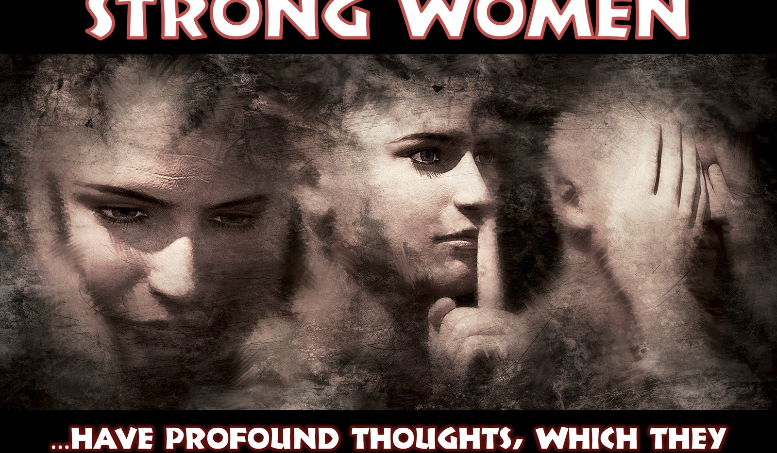 Strong Women Have Profound Thoughts Art Quotes