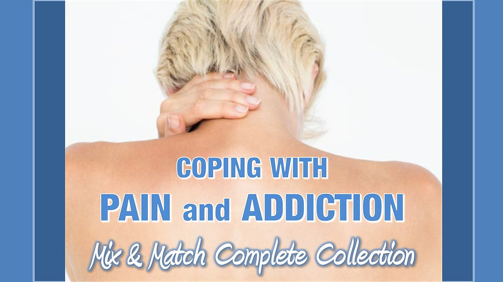 Coping with Pain and Addiction Mix and Match COMPLETE Collection