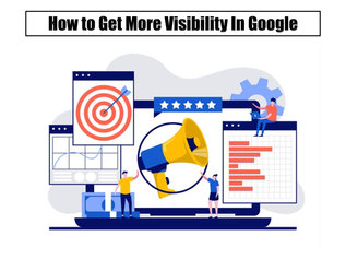 How to Get More Visability In Google