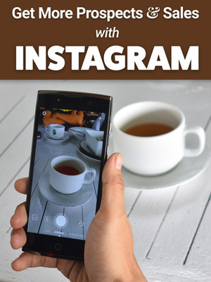 Get More Prospects and Sales with INSTAGRAM