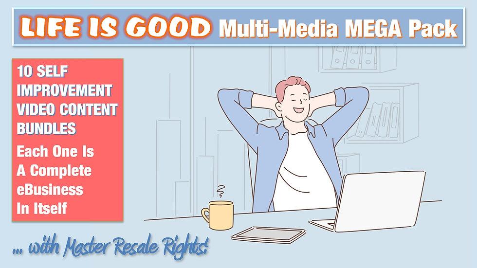 Life Is Good Multi-Media MEGA Pack