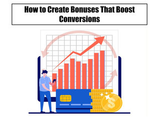 How to Create Bonuses That Boost Conversions