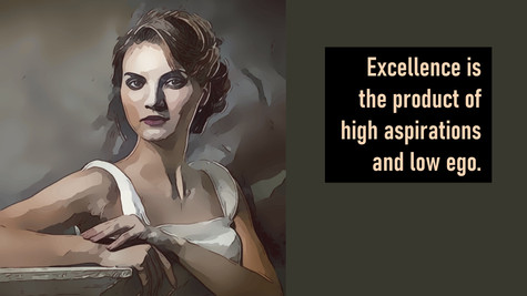 Excellence Is The Product of High Aspirations