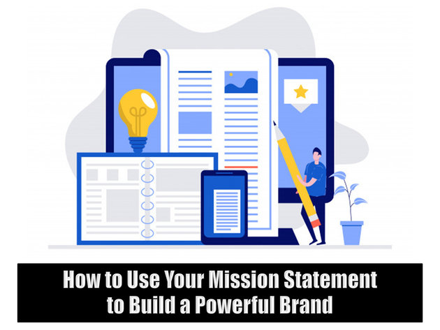How to Use Your Mission Statement to Build a Powerful Brand