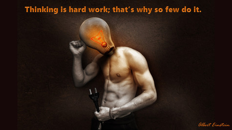 Thinking Is Hard Work