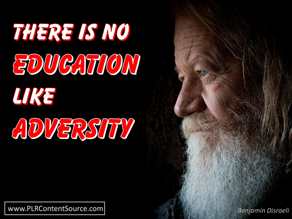 There Is No Education Like Adversity Photo Quotes