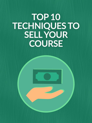Top 10 Techniques to Sell Your Course