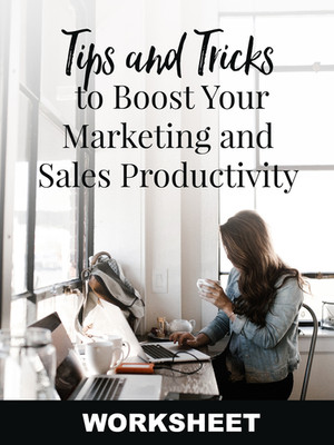 Tips To Boost Your Marketing and Sales Productivity WORKSHEET