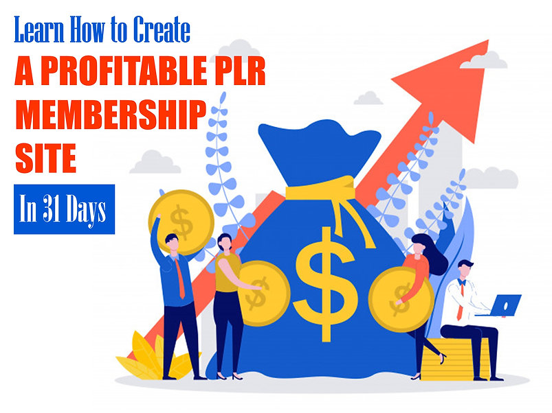 How to Create A Profitable PLR Membership Site In 31 Days