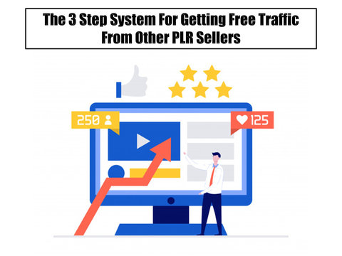 The 3-Step System For Getting Free Traffic From Other PLR Sellers