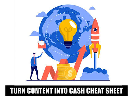 Turn Content To Cash Cheat Sheet